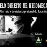 Defensoria Pública do Tocantins lança documentário sobre sistema prisional