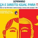 Seminário 'Justiça e Direito Igual para Todos' acontece no sábado, dia 31