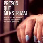 Em livro, jornalista retrata o desrespeito à dignidade das mulheres presas
