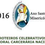 Pastoral lança roteiro para celebrações nas prisões no Ano Santo da Misericórdia