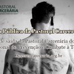 Carta de saída da Pastoral Carcerária do Comitê Nacional de Prevenção e Combate à Tortura