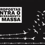 Entidades sociais entregam propostas à Câmara dos Deputados contra o encarceramento em massa