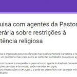 Pastoral cria pesquisa para agentes sobre restrições à assistência religiosa